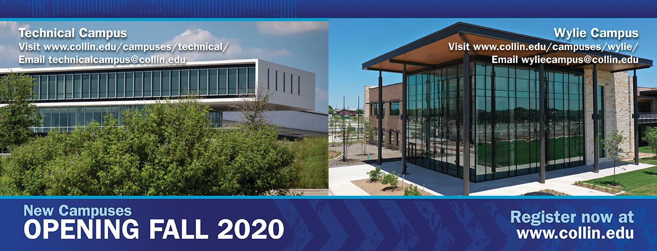 New Campuses opening in Fall 2020. The Collin Technical Campus in Allen and the Wylie Campus in Wylie. Register now!