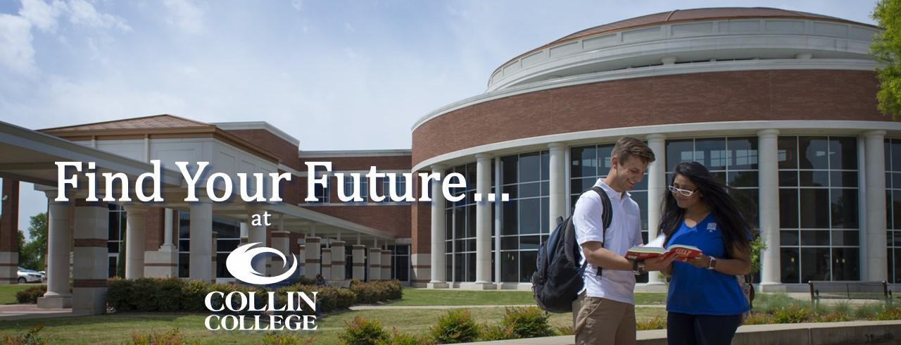 Find your future.... At Collin College