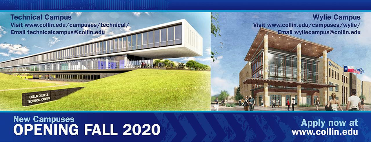 New Campuses opening in Fall 2020. The Collin Technical Campus in Allen and the Wylie Campus in Wylie. Click here to apply.